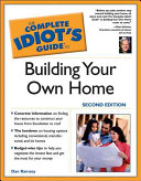 The Complete Idiot s Guide   to Building Your Own Home