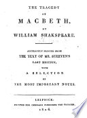 The Tragedy of Macbeth     Accurately Printed from the Text of Mr  Steeven s Last Edition  with a Selection of the Most Important Notes