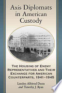 Axis Diplomats in American Custody