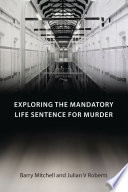 Exploring the Mandatory Life Sentence for Murder