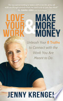 Love Your Work And Make More Money