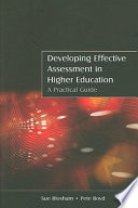Developing Effective Assessment In Higher Education  A Practical Guide
