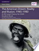 A AS Level History for AQA The American Dream  Reality and Illusion  1945   1980 Student Book
