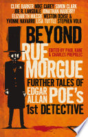 Beyond Rue Morgue: Further Tales of Edgar Allan Poe's First Detective