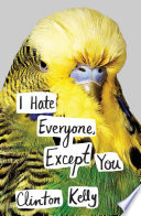 I Hate Everyone  Except You