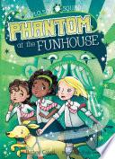 Phantom at the Funhouse Book PDF