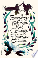 Everything That Rises Must Converge book