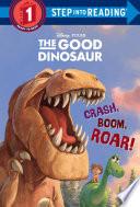 Crash  Boom  Roar   Disney Pixar The Good Dinosaur