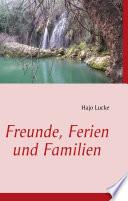 Freunde, Ferien und Familien