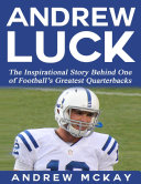 download ebook andrew luck: the inspirational story behind one of football's greatest quarterbacks pdf epub