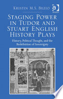 Staging Power in Tudor and Stuart English History Plays