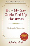How My Gay Uncle F ed Up Christmas