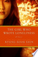 The Girl Who Wrote Loneliness  A Novel