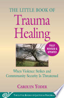 The Little Book of Trauma Healing  Revised   Updated Book PDF