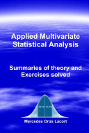Applied Multivariate Statistical Analysis - Summaries of theory and Exercises solved