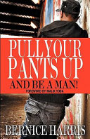 Pull Your Pants Up   and Be a Man