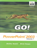 Go! With Microsoft Office PowerPoint 2003