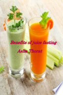 Benefits of juice fasting