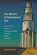 Five Masters of International Law: Conversations with R-J Dupuy, E Jiménez de Aréchaga, R Jennings, L Henkin and O Schachter