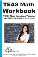Teas Math Workbook  Teas Math Exercises  Tutorials and Multiple Choice Strategies