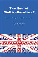 The End Of Multiculturalism? Terrorism, Integration And Human Rights