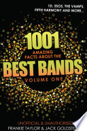1001 Amazing Facts about The Best Bands   Volume 1
