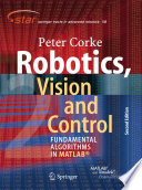 Robotics, Vision and Control Fundamental Algorithms In MATLAB® Second, Completely Revised, Extended And Updated Edition