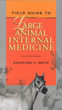 Field Guide to Large Animal Internal Medicine