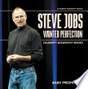Steve Jobs Wanted Perfection   Celebrity Biography Books   Children s Biography Books