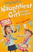 The Naughtiest Girl Wants to Win by Anne Digby