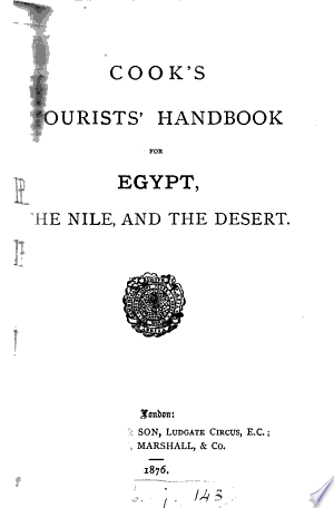 Cook's tourists' handbook for Egypt, the Nile, and the Desert
