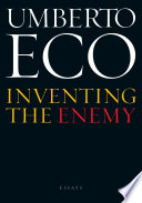Inventing the Enemy and Other Occasional Writings Ten Years Covering Such Topics As