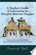 A Teacher   s Guide to Understanding the Disruptive Behaviour Disorders