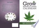 Grow Marijuana Calendar  Easy Growing Marijuana Tips  Drinks   Recipes