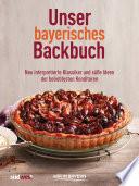 Unser bayerisches Backbuch