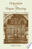 Ebook Organists and Organ Playing in Nineteenth-Century France and Belgium Epub Orpha Ochse Apps Read Mobile