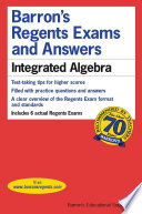 Barron's Regents Exams and Answers: Integrated Algebra Offers Test Taking Tips; Provides Practice