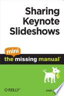 sharing keynote slideshows the mini missing manual