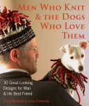 Men who Knit   the Dogs who Love Them