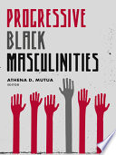 Progressive Black Masculinities