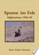Spuren im Fels AFGHANISTAN 1984 85