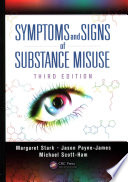 Symptoms and Signs of Substance Misuse  Third Edition