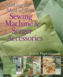 Making the Most of Your Sewing Machine   Serger Accessories