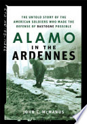 Alamo In The Ardennes : of the bloody delaying action fought...