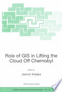 Role of GIS in Lifting the Cloud Off Chernobyl