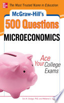 McGraw Hill s 500 Microeconomics Questions  Ace Your College Exams