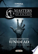 Masters of Fiction 2  About Stories of the  Un Dead   Lebst du noch oder wankst du schon