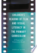 Children s Reading of Film and Visual Literacy in the Primary Curriculum