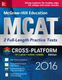 McGraw Hill Education MCAT  2 Full Length Practice Tests 2016  Cross Platform Edition