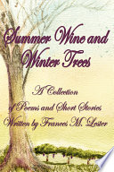 Summer Wine and Winter Trees